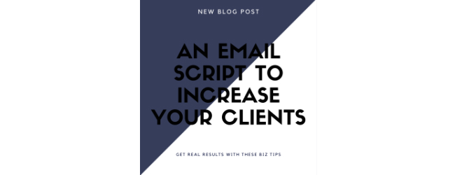 An Email Script To Increase Your Clients