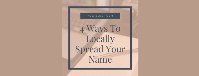 4 Ways To Locally Spread Your Name