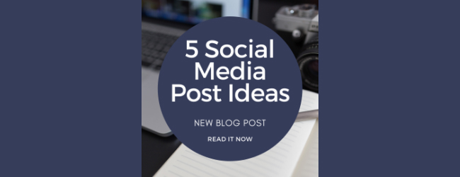 5 Social Media Post Ideas