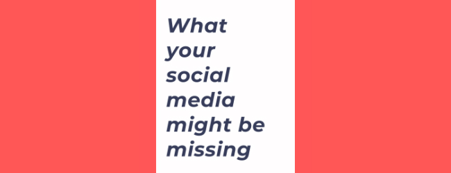 What Your Social Media Might Be Missing